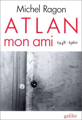 Atlan, mon ami: 1948-1960 (Collection Ecritures/figures) (French Edition): Ragon, Michel