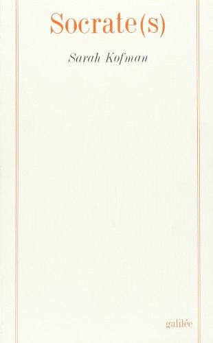 Socrate(s) (Collection La Philosophie en effet) (French Edition): Kofman, Sarah