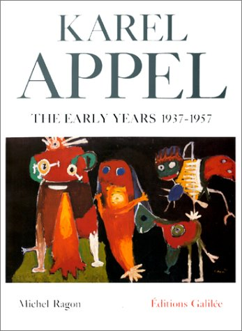 9782718603452: Karel appel the early years 1937-1957 (version anglaise)