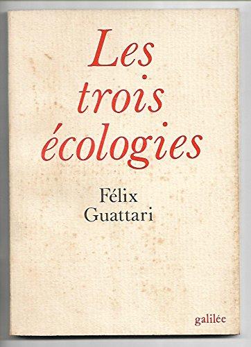 9782718603513: Les trois écologies (Collection L'Espace critique) (French Edition)