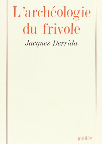 ARCHÉOLOGIE DU FRIVOLE: DERRIDA JACQUES