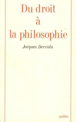 Du droit a la philosophie (Collection La Philosophie en effet) (French Edition): Derrida, Jacques