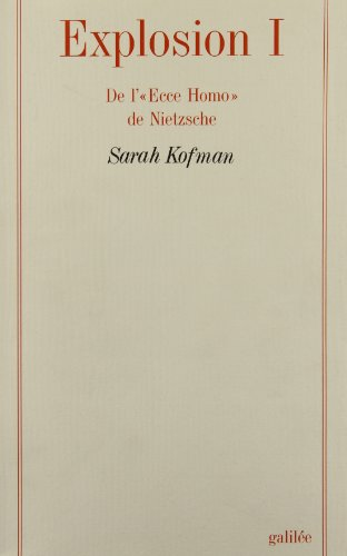 Explosion (Collection La Philosophie en effet) (French Edition): Sarah Kofman