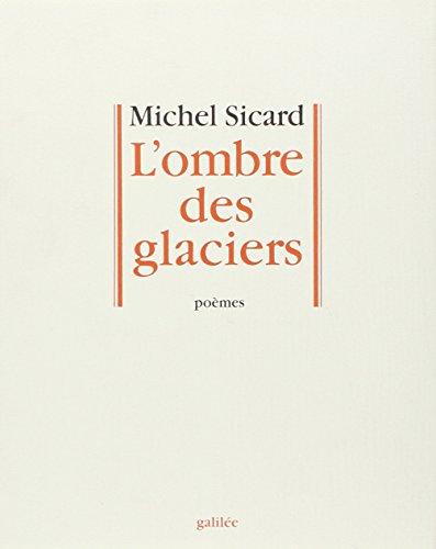 L'ombre des glaciers [Paperback] [Oct 09, 1992]: Michel Sicard