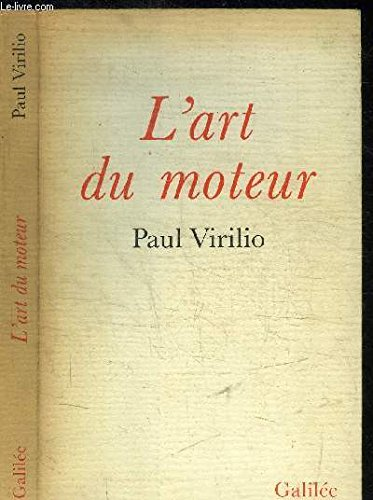 L'art du moteur (Collection L'Espace critique) (French Edition) (2718604263) by Virilio, Paul