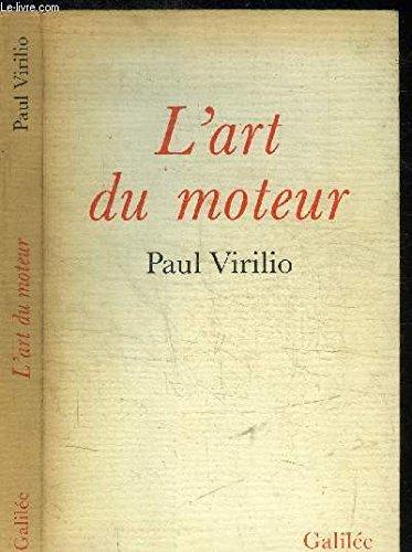 L'art du moteur (Collection L'Espace critique) (French Edition) (2718604263) by Paul Virilio