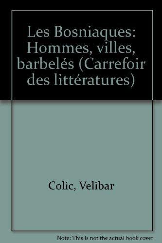 9782718604275: LES BOSNIAQUES. : Hommes, villes, barbelés (Carrefoir des littératures)