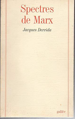 9782718604299: Spectres de Marx: L'etat de la dette, le travail du deuil et la nouvelle Internationale (Collection La philosophie en effet) (French Edition)