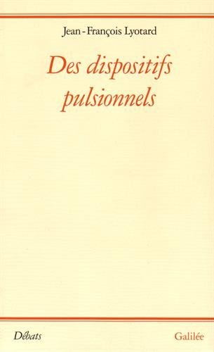 Des dispositifs pulsionnels (Collection Debats) (French Edition): Lyotard, Jean Francois