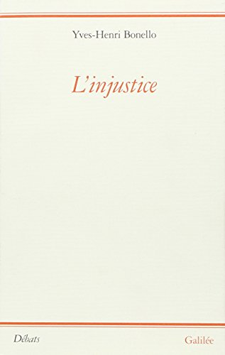 L'injustice (Debats) (French Edition): Bonello, Yves-Henri