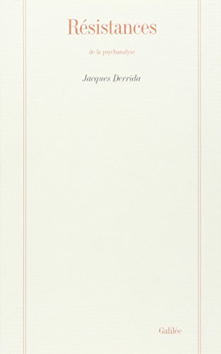 Resistances de la psychanalyse (Collection La philosophie en effet) (French Edition) (2718604697) by Derrida, Jacques