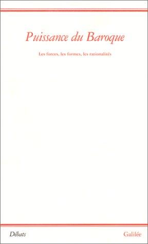 9782718604770: Puissance du baroque : Les forces, les formes, les rationalités