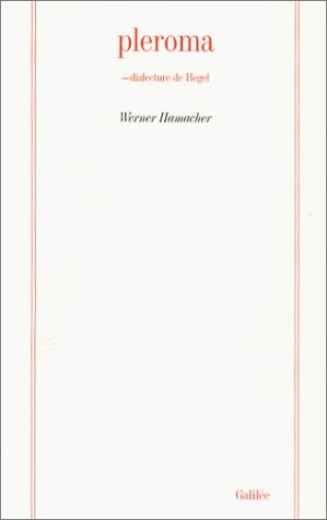 Pleroma: -dialecture de Hegel: Hamacher W