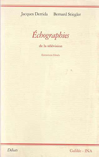 ECHOGRAPHIES: Entretiens filmés. - Derrida, Jacques und Bernard Stiegler