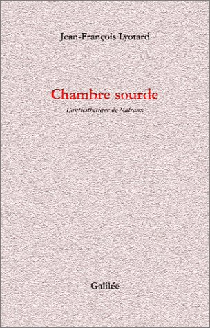Chambre sourde: L'antiesthetique de Malraux (Incises) (French Edition): Lyotard, Jean Francois