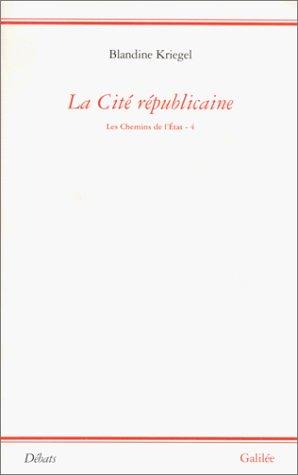 9782718604954: La cité républicaine: Essai pour une philosophie politique (Chemins de l'Etat) (French Edition)