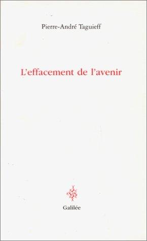 L'effacement de l'avenir: Taguieff, P.-A.