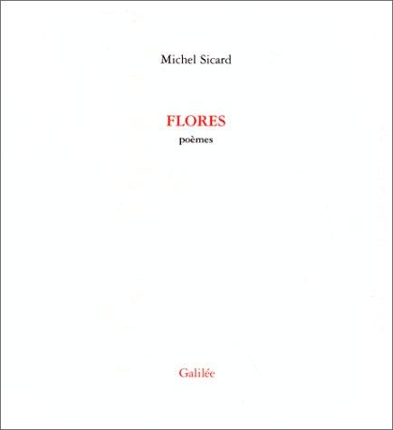 FLORES. Poèmes Sicard, Michel