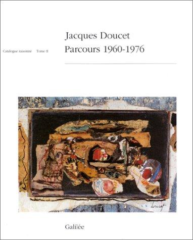 9782718605036: Jacques Doucet, parcours: Catalogue raisonné