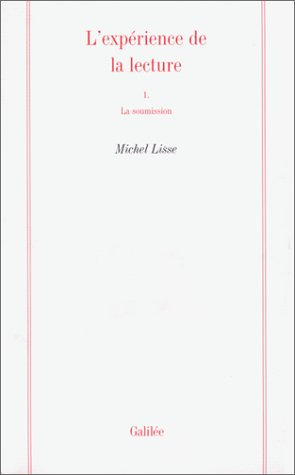 L'experience de la lecture (Collection La philosophie en effet) (French Edition): Lisse, ...