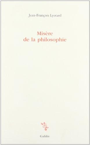 Misère de la philosophie: Lyotard, Jean-Fran�ois
