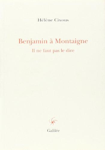 Benjamin a montaigne: Cixous, H.