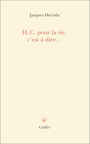 H. C. pour la vie, c'est-à-dire�: Jacques Derrida