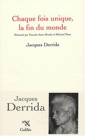 CHAQUE FOIS UNIQUE LA FIN DU MONDE: DERRIDA JACQUES
