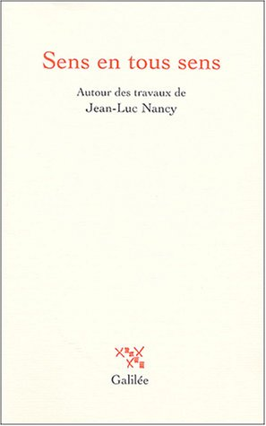 Sens en tous sens : Autour des travaux de Jean-Luc Nancy: Francis Guibal