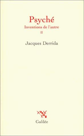 PSYCHÉ : INVENTIONS DE L'AUTRE T02: DERRIDA JACQUES