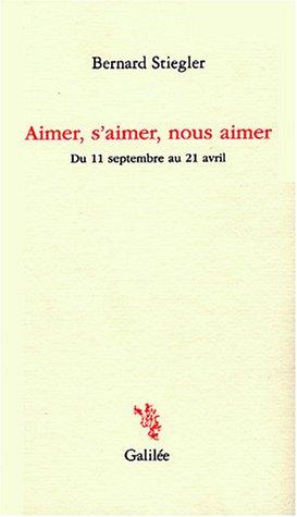 9782718606293: Aimer, s'aimer, nous aimer : Du 11 septembre au 21 avril