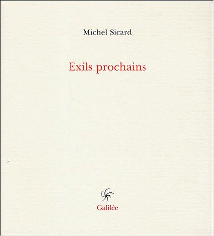 Exils prochains Sicard, Michel