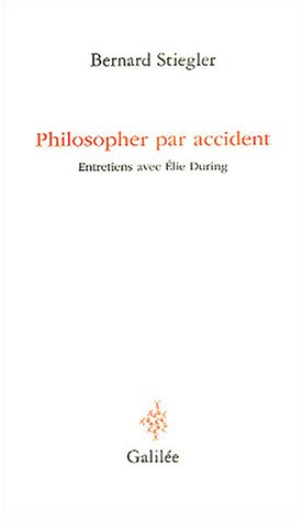 9782718606484: Philosopher par accident : Entretiens avec Elie During