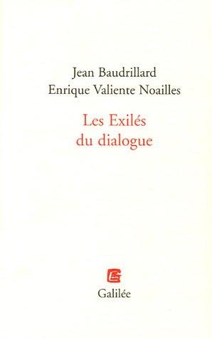 Les Exilés du dialogue: Enrique Valiente Noailles