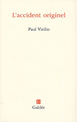 L'accident originel: Paul Virilio