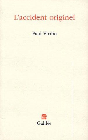 L'accident originel: Paul Virilio