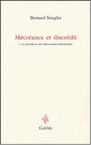 Mécréance et discrédit : Tome 1, La décadence des démocraties ...