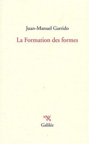 9782718607597: La Formation des formes (La philosophie en effet)