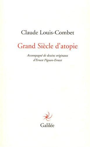 Grand Siècle d'atopie: Claude-Louis Combet