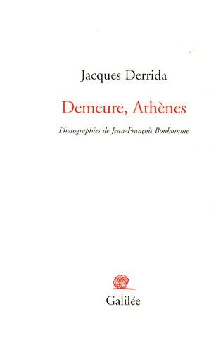 Demeure, Athènes: Jacques Derrida