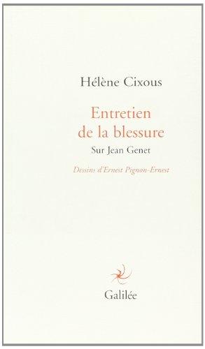 Entretien de la blessure : Sur Jean Genet - Accompagnés de treize dessins originaux d' ...