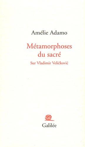 9782718608556: Métamorphoses du sacré Sur Vladimir Velickovic : Accompagné de 5 dessins originaux dont un en bande