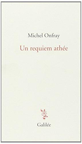 UN REQUIEM ATHÉE: ONFRAY MICHEL