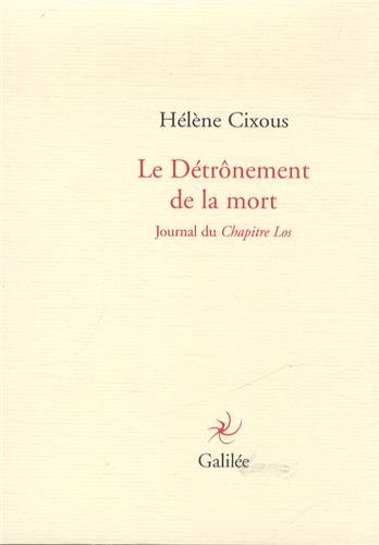 DÉTRÔNEMENT DE LA MORT (LE): CIXOUS H�L�NE
