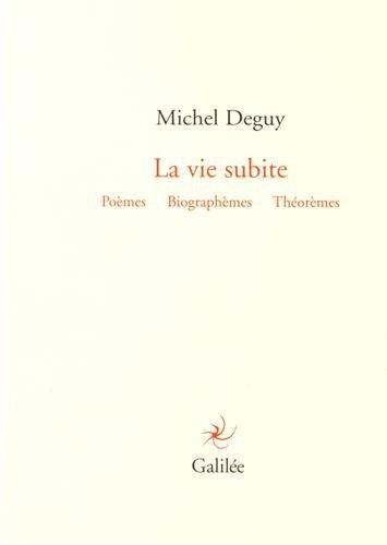 9782718609201: La vie subite : Poèmes, biographèmes, théorèmes (Lignes fictives)