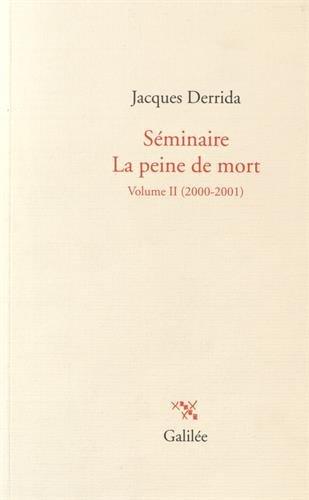 SÉMINAIRE LA PEINE DE MORT T.02: DERRIDA JACQUES