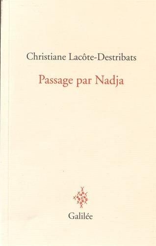 Passage par Nadja: Christiane Lacôte-Destribats