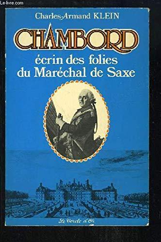 9782718800875: Chambord: Ecrin des folies du marechal de Saxe, 1748-1750 (Histoire) (French Edition)