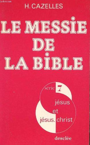 9782718901343: Le Messie de la Bible: Christologie de l'Ancien Testament (Collection Jésus et Jésus-Christ) (French Edition)