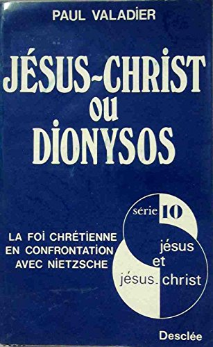 9782718901558: Jesus-Christ ou Dionysos: La foi chretienne en confrontation avec Nietzsche (Collection